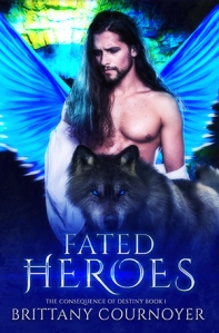 Fated Heroes by Brittany Cournoyer